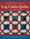 Log Cabin Quilts Unlimited: The Ultimate Creative Guide to the Most Popular and Versatile Pattern - Patricia Cox, Maggi McCormick Gordon, Patricia Cos