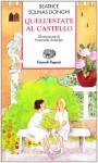 Quell'estate al castello - Beatrice Solinas Donghi, Emanuela Bussolati, Orietta Fatucci