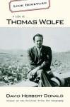Look Homeward: A Life of Thomas Wolfe - David Herbert Donald