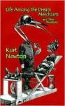 Life Among the Dream Merchants and Other Phantasies - Kurt Newton