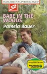 Babe in the Woods - Pamela Bauer