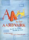AA Is for Aardvark - Mark Shulman, Tamara Petrosino