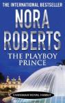 The Playboy Prince (Cordina's Royal Family) - Nora Roberts