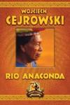 Rio Anaconda - Wojciech Cejrowski