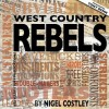 West Country Rebels - Nigel Costley, Tony Benn