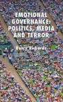 Emotional Governance: New Ideas on Media and Democratic Leadership - Barry Richards