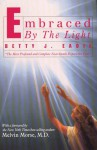 Embraced by the Light - Betty J. Eadie, Curtis Taylor