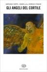 Gli angeli del cortile - Adriano Sofri, Sergio Staino, Isabella Staino