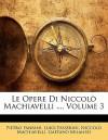 Le Opere Di Niccol Machiavelli ..., Volume 3 - Pietro Fanfani, Luigi Passerini, Niccolò Machiavelli