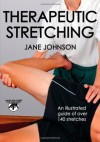 Therapeutic Stretching (Hands-on Guides for Therapists) - Jane Johnson