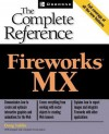 Fireworks(r) MX: The Complete Reference - Doug Sahlin, David Crowder