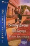 The Beauty Queen's Makeover - Teresa Southwick