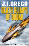 Death Blimps of Doom! (Reprobates of the Wasteland) - J.I. Greco