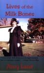 Lives of the Milk Bones - Amy Lane