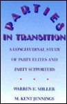 Parties In Transition: A Longitudinal Study Of Party Elites And Party Supporters - Warren E. Miller