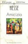 Amicizia - Hermann Hesse, Mirella Ulivieri