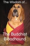The Wisdom of The Buddhist Bloodhound - Frankie Rose, Wahula Gonzo, Jamie Brazil