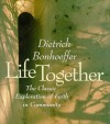 Life Together: The Classic Exploration of Faith in Community - Dietrich Bonhoeffer, John W. Doberstein