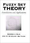 Fuzzy Set Theory: Foundations and Applications - George J. Klir, Bo Yuan