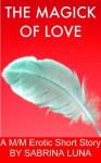 The Magick of Love - Sabrina Luna