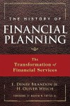 The History of Financial Planning: The Transformation of Financial Services (Wiley Finance) - E. Denby Brandon Jr., H. Oliver Welch