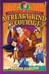 A Freaky Kind of Courage - Kersten Hamilton