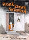 Rainy Rainy Saturday (Greenwillow Read-Alone) - Jack Prelutsky, Marylin Hafner
