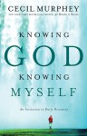 Knowing God, Knowing Myself: An Invitation to Daily Discovery - Cecil Murphey