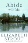 Abide with Me: A Novel - Elizabeth Strout