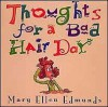 Thoughts For A Bad Hair Day - Mary Ellen Edmunds