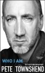 Who I Am: Die Autobiographie (German Edition) - Pete Townshend, Kathrin Bielfeldt, Jürgen Bürger, Astrid Finke