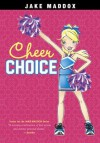 Jake Maddox: Cheer Choice (Jake Maddox Girl Sports Stories) - Jake Maddox, Katie Wood, Emma Carlson Berne