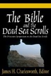 The Bible and the Dead Sea Scrolls: Volume 3: The Scrolls and Christian Origins (Bible and The Dead Sea Scrolls) - James H. Charlesworth