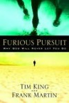 Furious Pursuit: Why God Will Never Let You Go - Tim King, Frank Martin