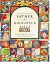 Father and Daughter Tales: An Abbeville Anthology - Josephine Evetts-Secker, Helen Cann