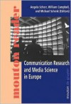 Communication Research and Media Science in Europe - Alfredo Jose Schwarcz, William Campbell, Michael Schenk