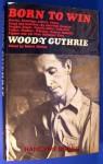 Born to Win - Woody Guthrie, Robert Shelton