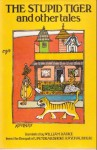 The Stupid Tiger and Other Tales - Upendrakishore Ray Chowdhury, William Radice