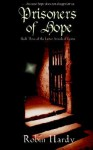 Prisoners of Hope: Book Three of the Latter Annals of Lystra - Robin Hardy