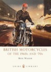 British Motorcycles of the 1960s and '70s - Mick Walker