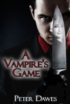A Vampire's Game - Peter W. Dawes