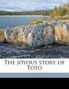 The Joyous Story of Toto - Laura E. Richards