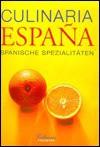 Culinaria. Espana. Spanische Spezialitäten (Gebundene Ausgabe) - Marion Trutter, Michael Ditter, Peter Feierabend, Günter Beer