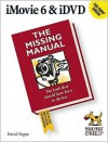 iMovie 6 & iDVD: The Missing Manual: The Missing Manual - David Pogue
