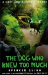 The Dog Who Knew Too Much (A Chet and Bernie Mystery #4) - Spencer Quinn
