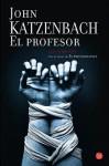 El Profesor = The Professor - John Katzenbach, Julio Sierra