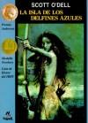 La Isla de los Delfines Azules = Island of the Blue Dolphins - Scott O'Dell