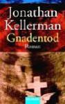 Gnadentod (Alex Delaware, #14) - Jonathan Kellerman