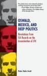 Oswald, Mexico, and Deep Politics: Revelations from CIA Records on the Assassination of JFK - Peter Dale Scott