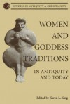 Women and Goddess Traditions - Karen L. King